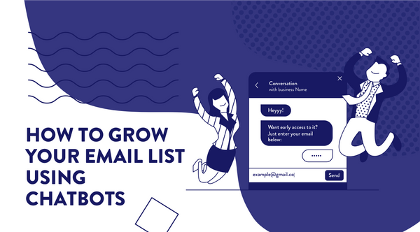 How to Grow Your Email List Using Chatbots